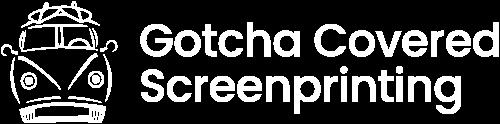 Gotcha Covered Screenprinting